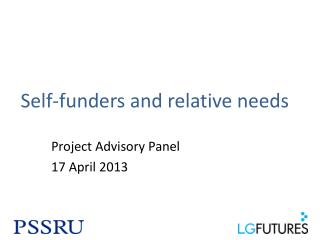 Self-funders and relative needs