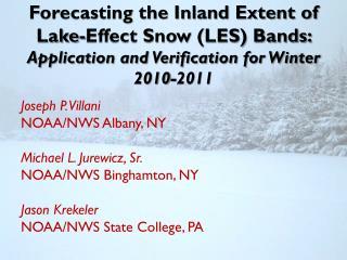 Joseph P. Villani NOAA/NWS Albany, NY Michael L. Jurewicz, Sr. NOAA/NWS Binghamton, NY