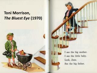 Toni Morrison,  The Bluest Eye  (1970)