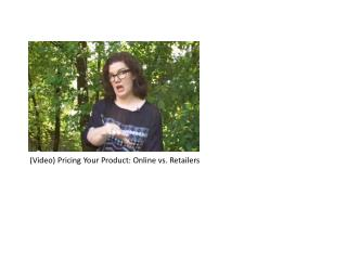 (Video) Pricing Your Product: Online vs. Retailers