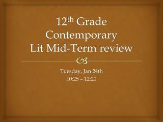 12 th  Grade Contemporary  Lit  Mid-Term  review