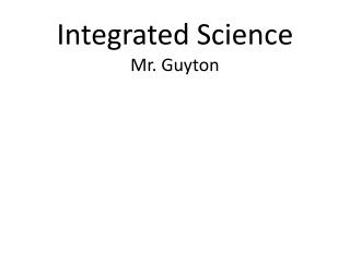 Integrated Science Mr. Guyton