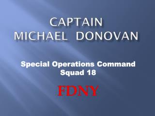 Captain  Michael   donovan