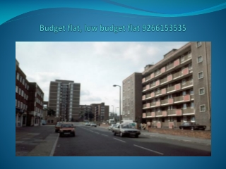 Budget flat, low budget flat 9266153535