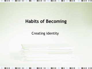 Habits of Becoming