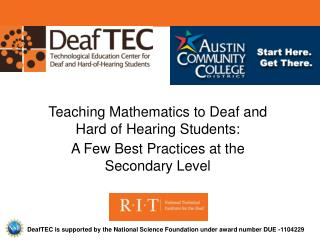 DeafTEC is supported by the National Science Foundation under award number DUE -1104229