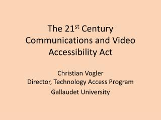 The 21 st  Century Communications and Video Accessibility Act