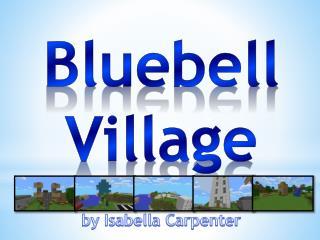 Bluebell Village by Isabella Carpenter