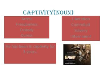 Captivity(Noun)