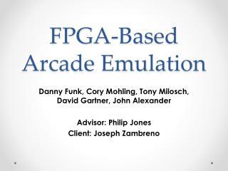 FPGA-Based Arcade Emulation