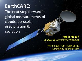 Robin Hogan ECMWF & University of Reading With input from many of the  EarthCARE  science team