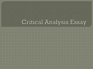 Critical  A nalysis Essay