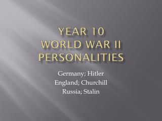 YEAR 10 World War II  personalities