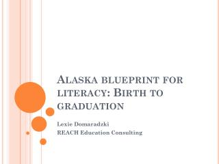 Alaska blueprint for literacy: Birth to graduation