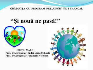 GRĂDINIŢA  CU  PROGRAM  PRELUNGIT  NR. 1 CARACAL