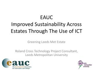 EAUC Improved Sustainability Across Estates Through The Use of ICT