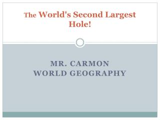 The  World's Second Largest  Hole!