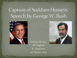 Capture of Saddam  Hussein. Speech by George W. Bush