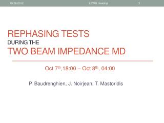 REPHASING tests  during the  Two Beam  IMpedance  MD
