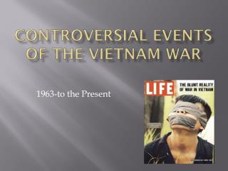 Controversial events of the Vietnam War