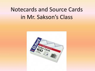 Notecards and Source Cards in Mr.  Sakson's  Class