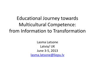 Educational Journey towards Multicultural Competence :  from  I nformation to  T ransformation