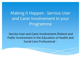 Service User and Carer/Patient and Public Involvement in HE � developing a new strategy for HLS