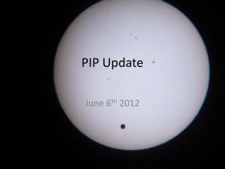 PIP Update