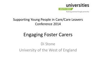 Supporting Young People in Care/Care Leavers Conference 2014 Engaging Foster Carers