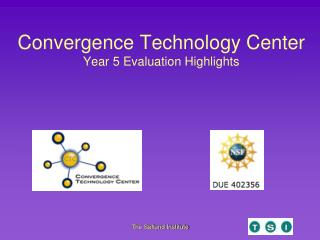 Convergence Technology Center Year 5 Evaluation Highlights
