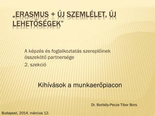 """""""Erasmus + Új szemlélet, új lehetőségek"""""""