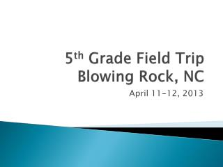 5 th Grade Field Trip Blowing Rock, NC