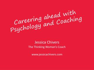 Careering ahead with Psychology and Coaching