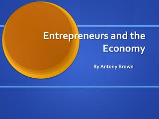 Entrepreneurs and the Economy