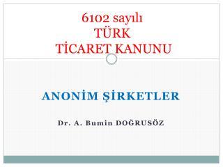 6102 sayılı  TÜRK  TİCARET KANUNU