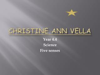 Christine  A nn  V ella