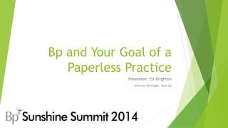 Bp and Your Goal of a Paperless Practice