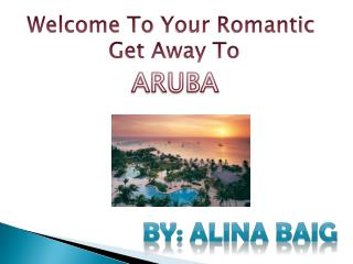 Welcome To  Y our Romantic G et  A way  T o