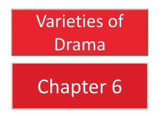 Varieties of Drama