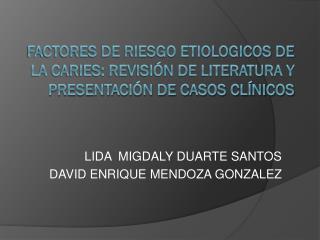 LIDA  MIGDALY DUARTE SANTOS  DAVID ENRIQUE MENDOZA GONZALEZ