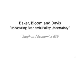 """Baker, Bloom and Davis """"Measuring Economic Policy Uncertainty"""""""
