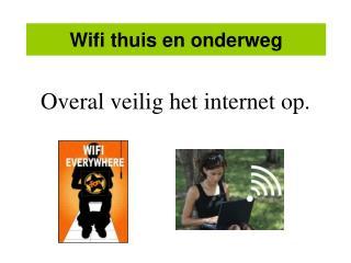 Wifi thuis en onderweg