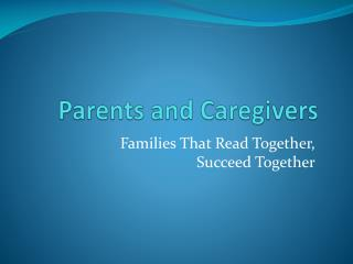 Parents and Caregivers