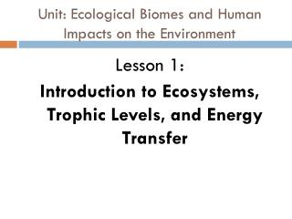 Unit: Ecological Biomes and Human Impacts on the Environment