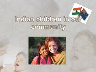Indian children in our community