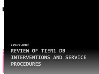 Review of Tier1 DB Interventions and Service procedures