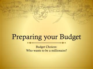 Preparing your Budget
