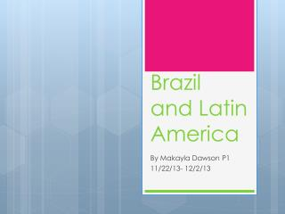 Brazil and Latin America