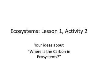 Ecosystems: Lesson 1, Activity 2