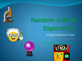 Random Acts of Exploration
